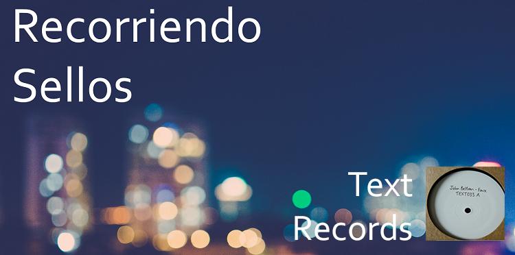 Recorriendo Sellos: Text Records