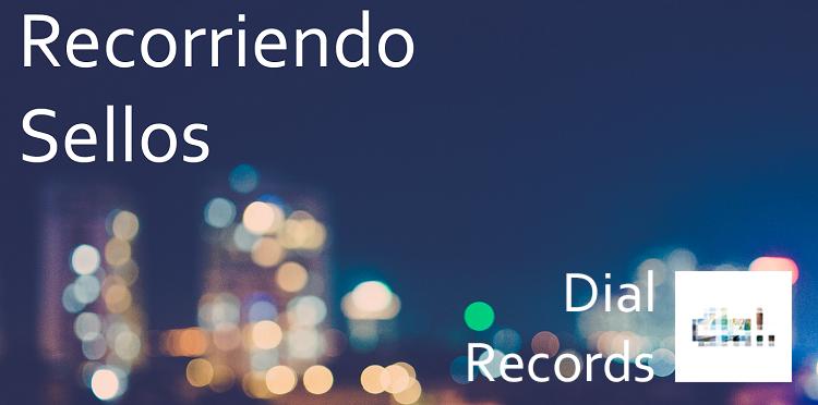 Recorriendo Sellos: Dial Records