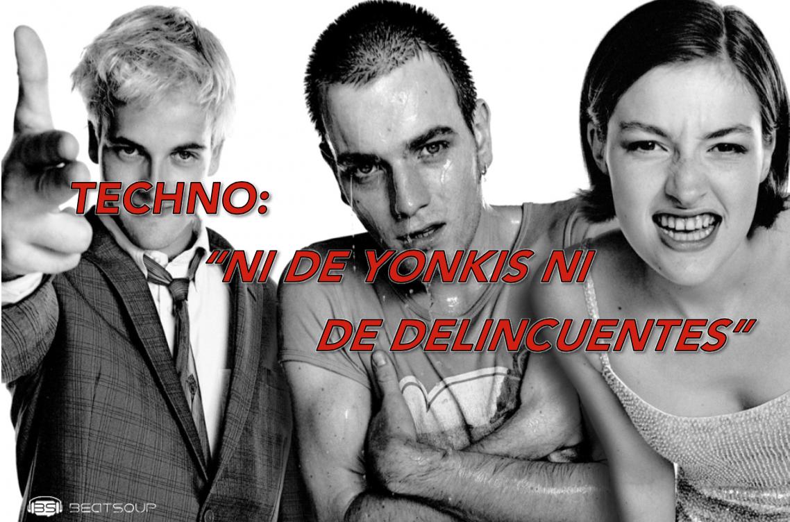 """TECHNO: """"Ni de yonkis ni de delincuentes"""""""