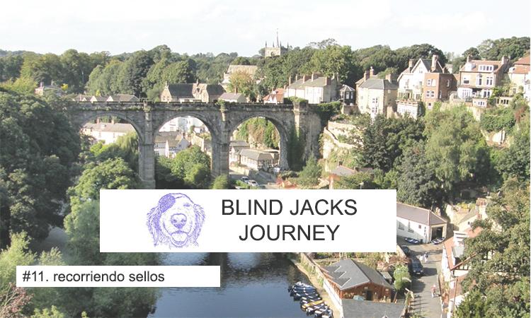 Recorriendo Sellos: Blind Jacks Journey (North Yorkshire, UK)