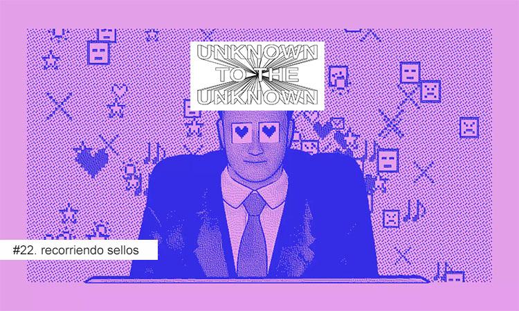 Recorriendo Sellos: Unknown To The Unknown (Londres)
