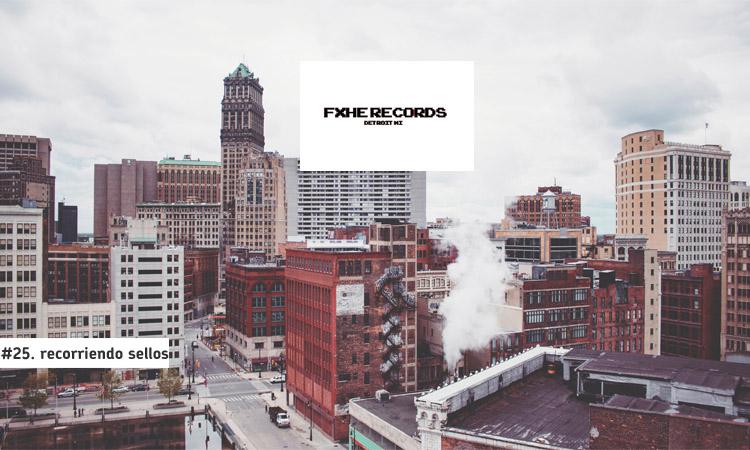 Recorriendo Sellos:  FXHE Records (Detroit)