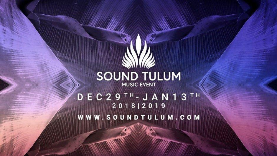Sound Tulum, el festival para despedir y empezar el año